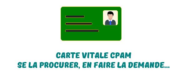 Carte Vitale Cpam Les Démarches En Fonctions Des Demandes