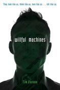 Title: Willful Machines, Author: Tim Floreen