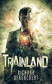 Trainland by Richard Denoncourt
