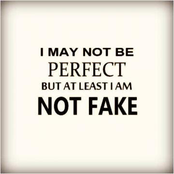 Fake People Have An Image To Maintain Real People Just Dont