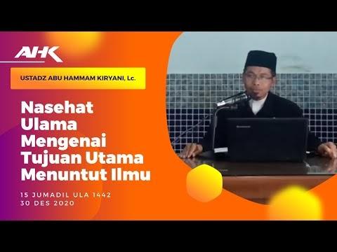 Nasehat Ulama Mengenai Tujuan Utama Menuntut Ilmu -  Ust.Abu Hammam Kiryani,Lc. Hafidzahullah