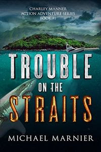 Trouble on the Straits by Michael Marnier