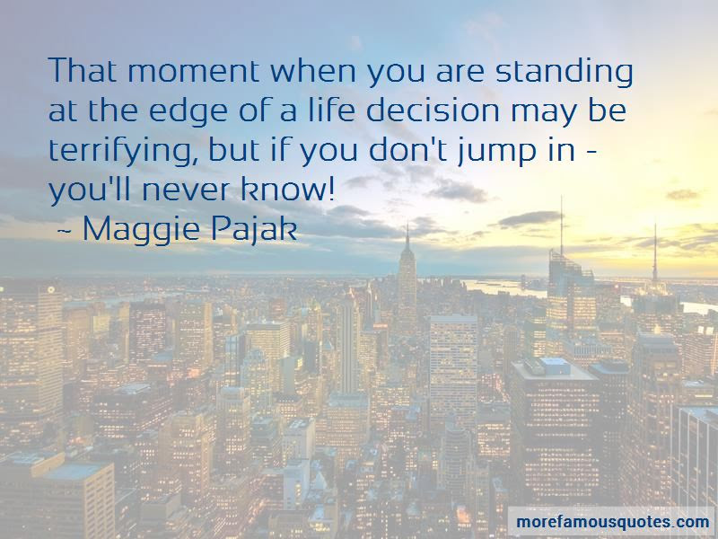 Maggie Pajak Quotes Top 1 Famous Quotes By Maggie Pajak