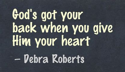 Gods Got Your Back When You Give Him Your Heart Faith Quote
