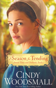 A Season for Tending, Amish Vines and Orchards Series #1   -              By: Cindy Woodsmall
