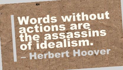 Words Without Actions Are Assassins Of Idealism Quotespicturescom
