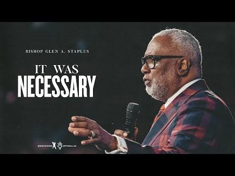 It Was Necessary - Bishop Glen A. Staples