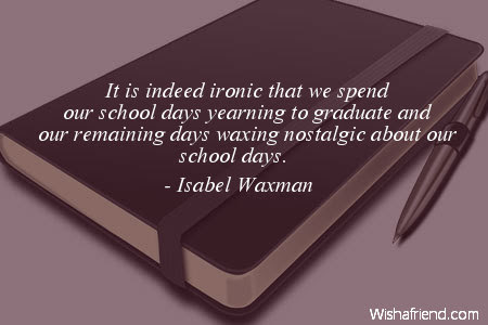 Isabel Waxman Quote It Is Indeed Ironic That We Spend Our School