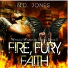 Fire, Fury, Faith
