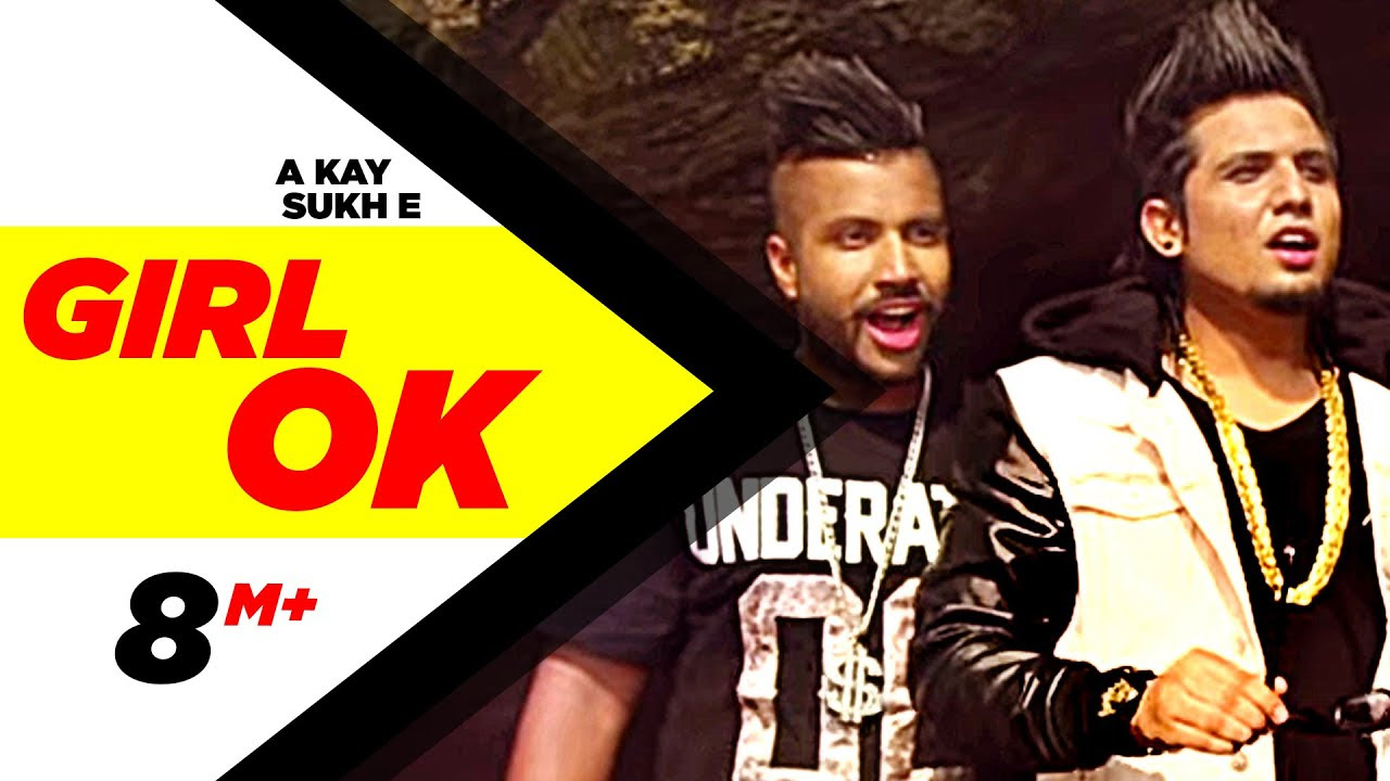 GIRL OK SONG LYRICS & VIDEO | SUKH-E | A-KAY