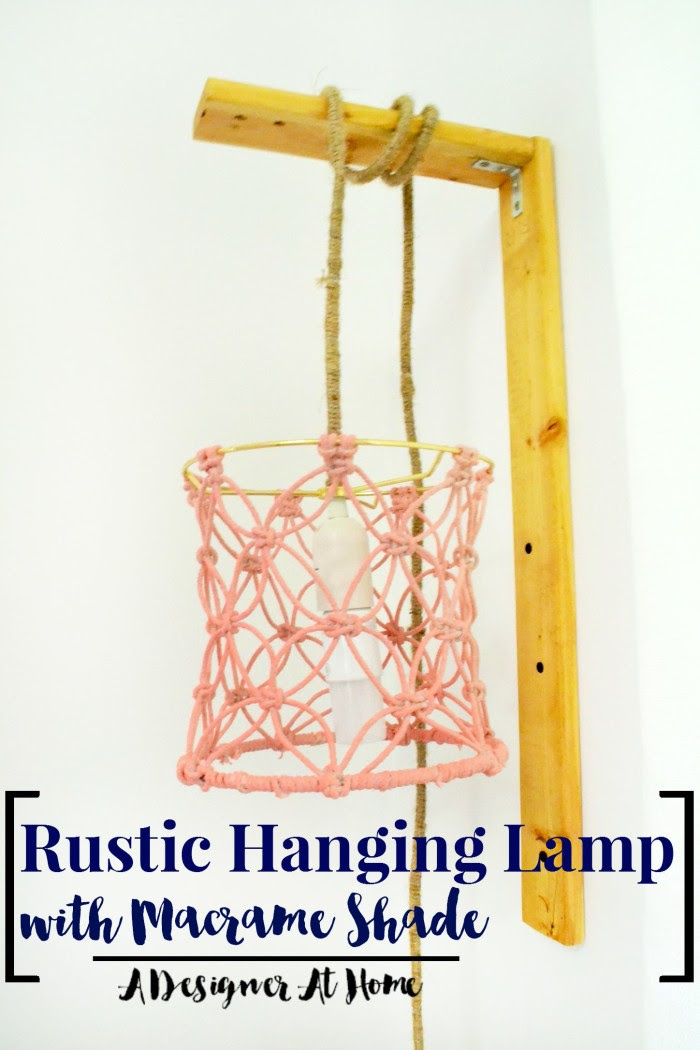 DIY Rustic Hanging Lamp with Macrame Lamp Shade (tutorial broken down into parts so you can recreate all or just the pieces you like!)