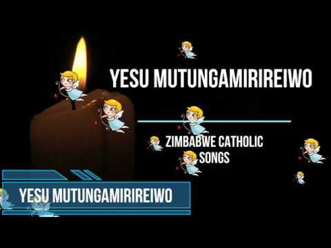 Zimbabwe Catholic Shona Songs - Yesu Mutungamirireiwo