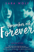 Title: Remember Me Forever (Lovely Vicious Series #3), Author: Sara Wolf