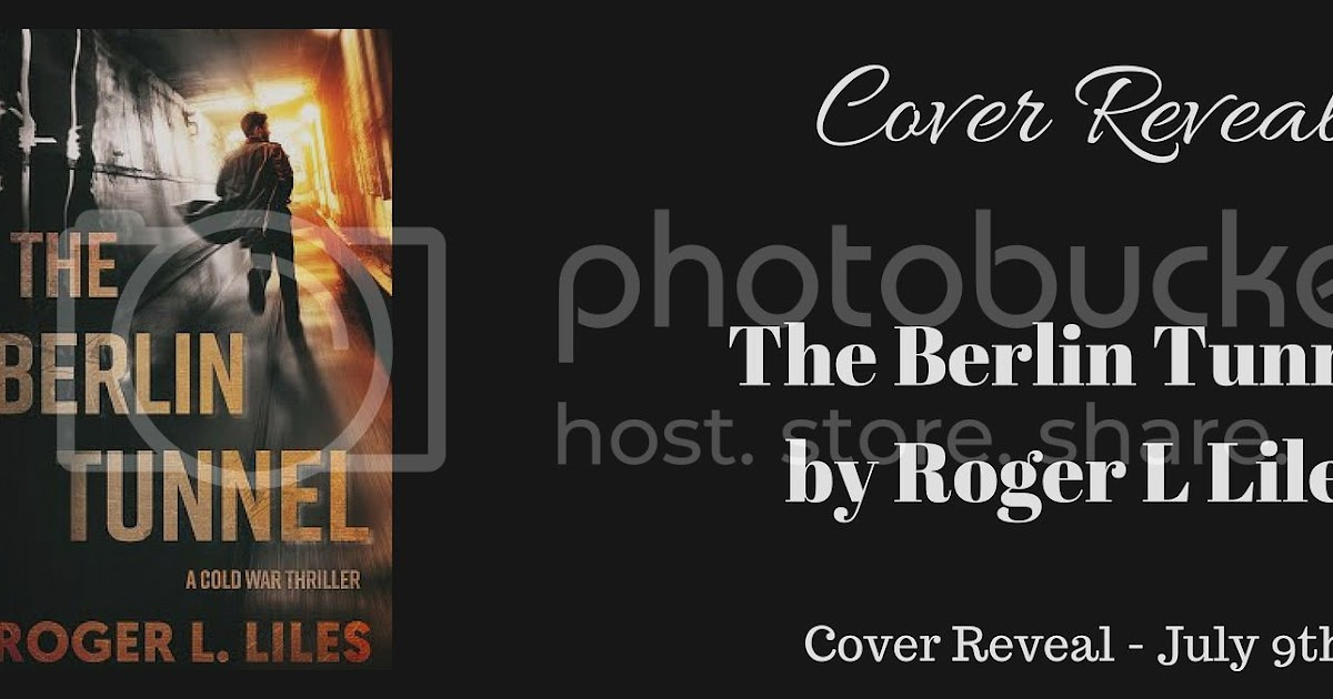 The Berlin Tunnel By Roger L Liles - Cover Reveal