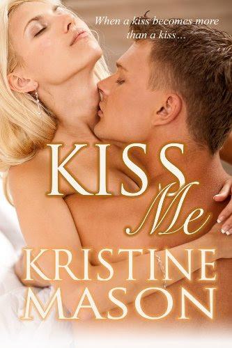 Kiss Me by Kristine Mason