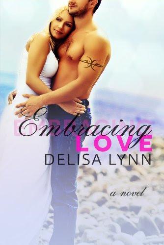 Embracing Love by Delisa Lynn