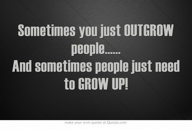 Quotes About Grow Up Already 32 Quotes