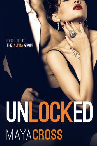 Unlocked (The Alpha Group Trilogy #3) by Maya Cross