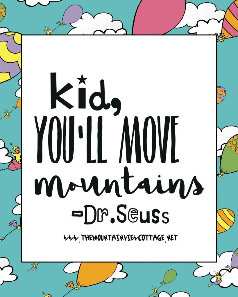 21 Incredible Drseuss Quotes The Mountain View Cottage