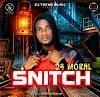 Music + Video: 24 Moral - Snitch