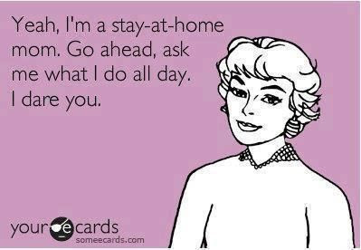 http://secondphase.files.wordpress.com/2012/09/stay-at-home-mom_someecards.jpg?w=560