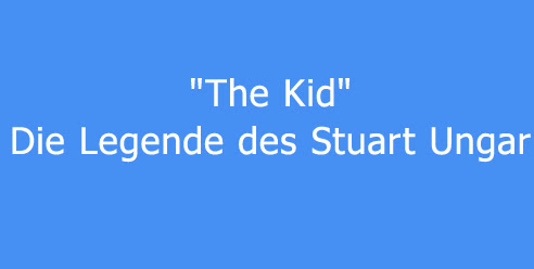"""The Kid"": Die Legende des Stuart Ungar"