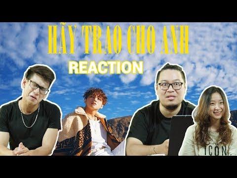 REACTION: HÃY TRAO CHO ANH - Sơn Tùng M-TP ft. Snoop Dogg