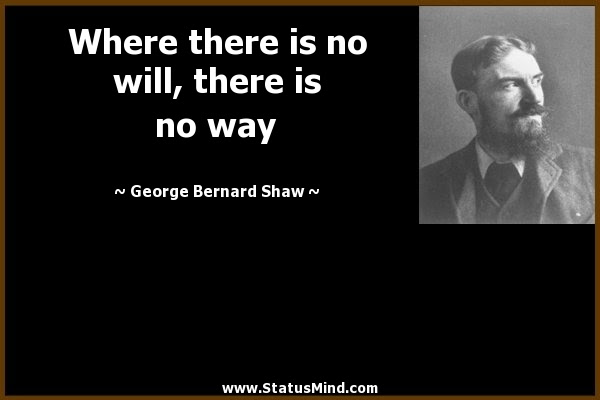 Where There Is No Will There Is No Way Statusmindcom
