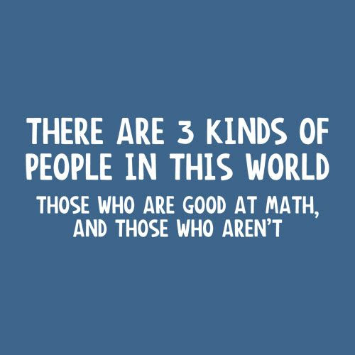 There are 3 kinds of people in this world - those who are good at math and those who aren't. #homeschool @TheHomeScholar