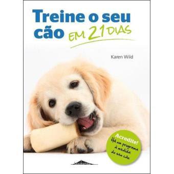 Resultado de imagem para treine o seu cão em 21 dias de Karen Wild
