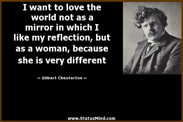 I Want To Love The World Not As A Mirror In Which Statusmindcom