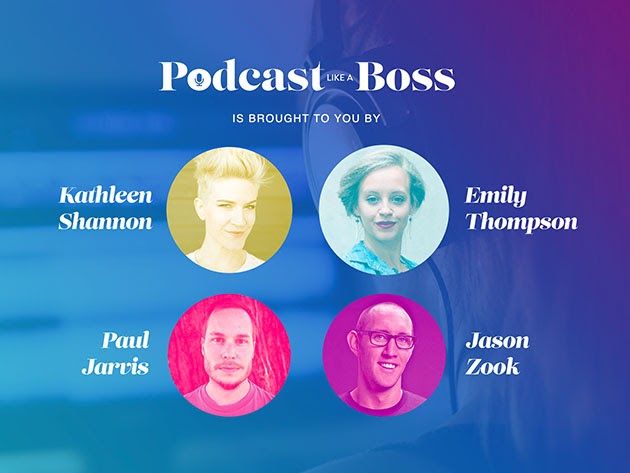 Podcast Like a Boss: Lifetime Access to All Content for $59