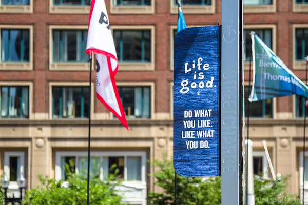 a sign to live by, as seen on the Rose Kennedy Greenway