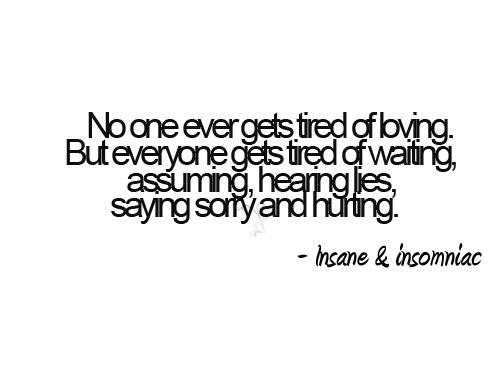 Sushan Insaneinsomniac Being Tired Quotes
