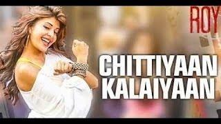 Kalaiyaan pk chittiyaan songs download free HD SONGS