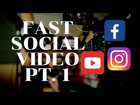 Fast Video Editing For Social Media The Full Series