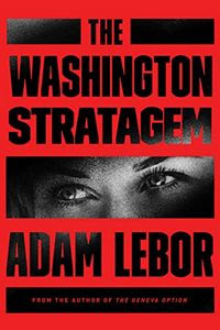 The Washington Stratagem by Adam LeBor