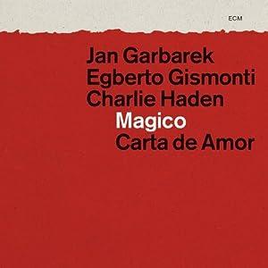 Jan Garbarek /Charlie Haden/ Egberto Gismonti - Carta de Amor cover