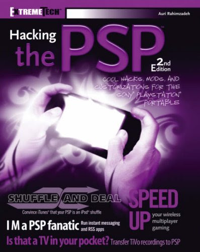 Hacking the PSP: Cool Hacks, Mods, and Customizations for the SonyPlayStationPortable (ExtremeTech)