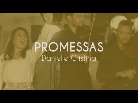 Danielle Cristina - Promessas (Clipe Oficial)