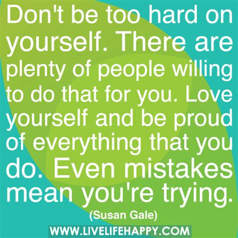 Dont Be Proud Of Yourself Quotes
