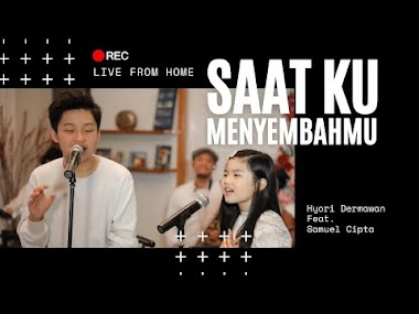 Lirik Lagu Saat Ku MenyembahMU Hyori Dermawan Ft. Samuel Cipta