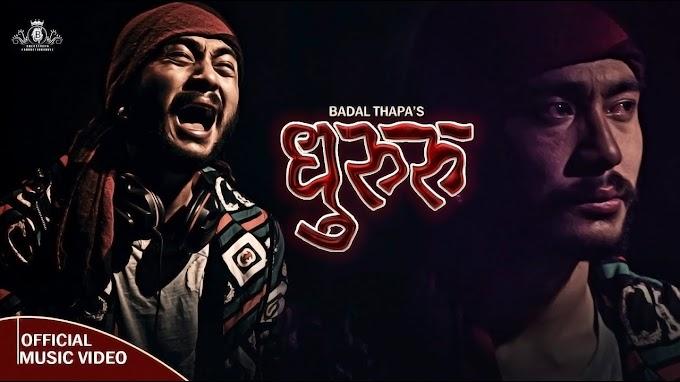 Dhururu Lyrics - By Badal Thapa New Song