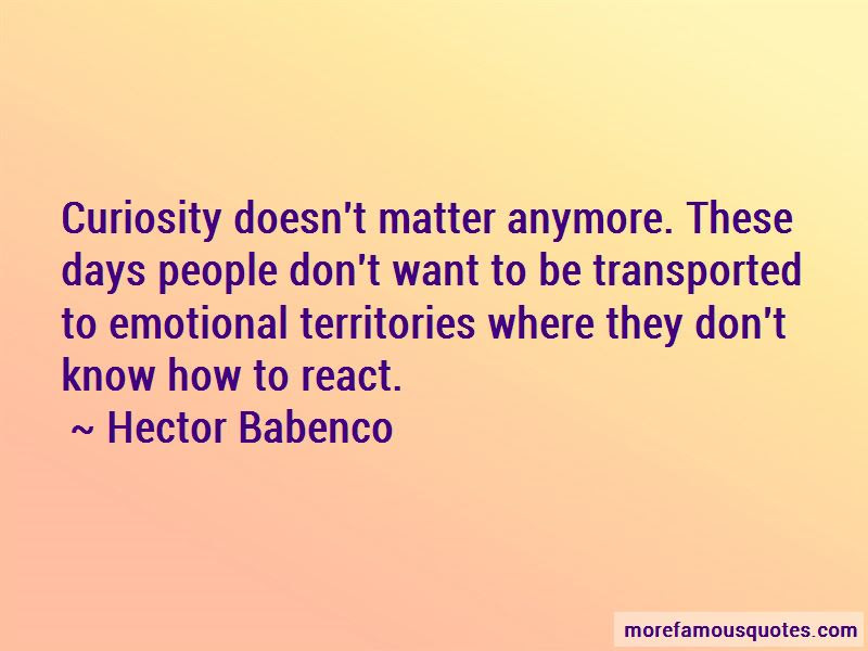 Hector Babenco Quotes Top 1 Famous Quotes By Hector Babenco