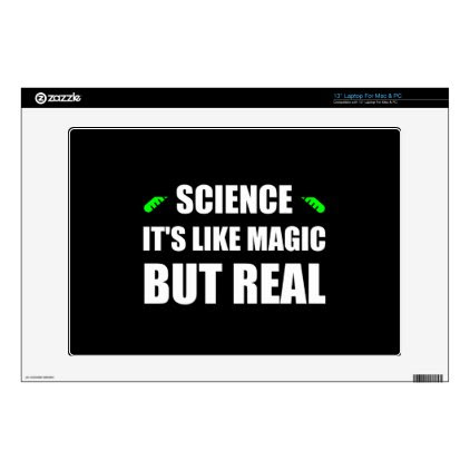 """Science Like Magic But Real Decals For 13"""" Laptops"""