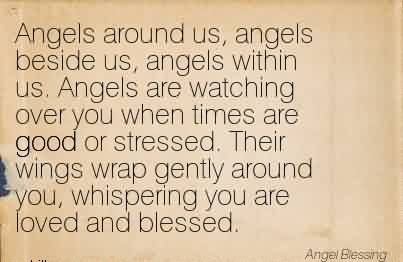 Nice Angel Quote Angels Are Watching Over You When Times Are Good