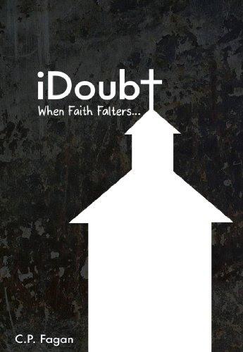 iDoubt: When Faith Falters