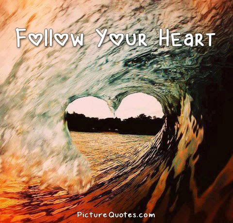 Follow Your Heart Picture Quotes