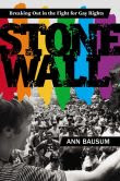 Stonewall: Breaking Out in the Fight for Gay Rights