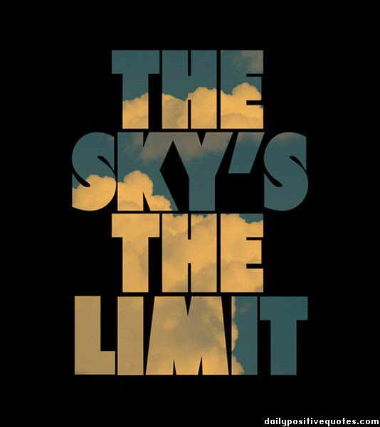 Quotes About Skys The Limit 51 Quotes